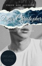 Dear Christopher  by OneLiteraryMess