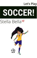Let's Play Soccer! (On Hiatus) by Stella_Bella_0913