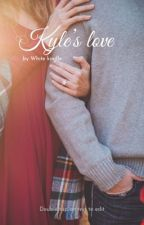 Kyle's love  by white_kindle