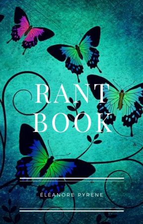 Rant Book by EleanoreP