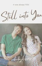 Still into You by inkedbykisses