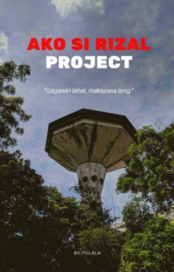 Ako si Rizal Project - TuLALA - Wattpad