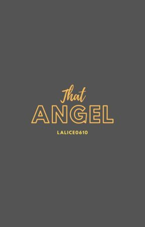 That Angel [One Shot] by lalice0610