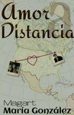 Amor a distancia (EDITANDO) by onlymaga