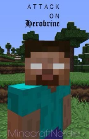 Attack On Herobrine A Minecraft Story Chapter Two Wattpad