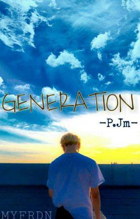 GENERATION [P.Jm] by myfrdn