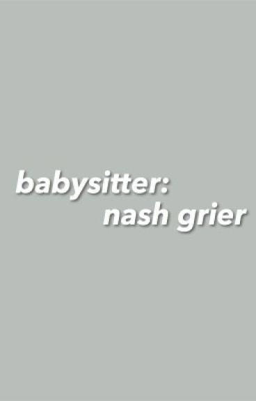 Babysitter (Nash Grier) [#wattys2016]