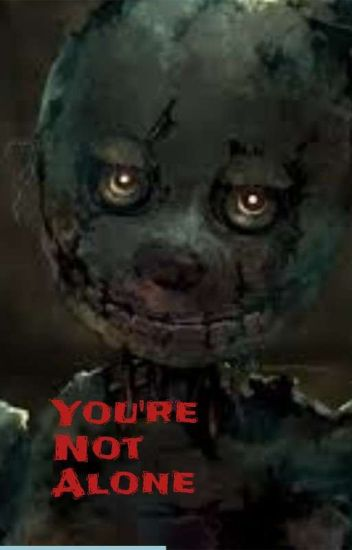Your not alone (a CA/fnaf story, and yes I did make up two of the