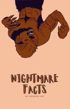 Horrifying Facts About Nightmares  by DayDreamingLady