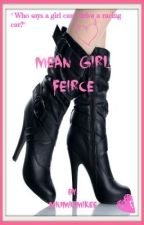 Mean Girl Fierce [ Book 2 Completed] by Miumiumikee