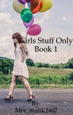 Girls stuff only book 1 by Mrs_malik2467