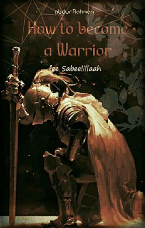 How to become a Warrior fee Sabeelillaah by abdofRahman