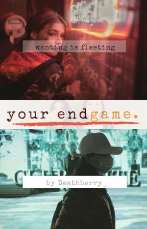 your endgame. by DeathBerry_