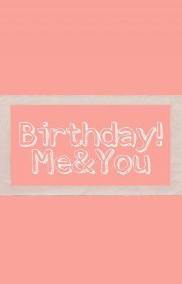 Đọc truyện Birthday - Woohwi (Oneshot)