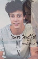 You're Beautiful (A Cameron Dallas Fanfiction) | Book 1 by kidrauhl_benz