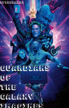 GUARDIANS OF THE GALAXY IMAGINES by spiderneds