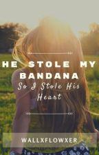 He Stole My Bandana (So I Stole His Heart) by wallxflowxer