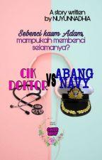 Cik doktor vs Abang navy(Slow Update) by ZaujahZainudin