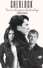 SHERLOCK {BBC Sherlock Fanfiction} by PineHoultBatch