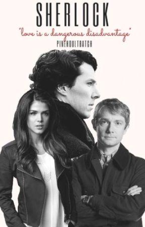 SHERLOCK {BBC Sherlock Fanfiction} by PineHoultBatch