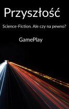 Przyszłość by GamePlay051