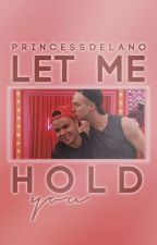 Let Me Hold You // Branjie Oneshots & Imagines by princessdelano
