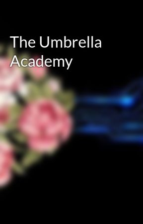 The Umbrella Academy by AlmostLikeQuake