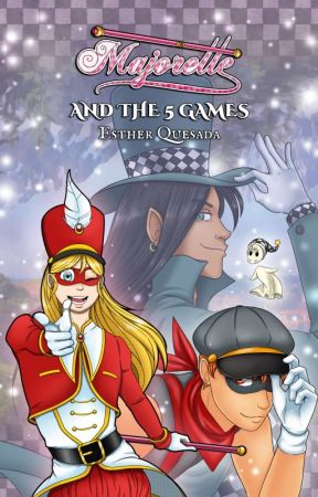 Majorette and the 5 Games (Novel) by EstherQuesada