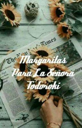 =Margaritas Para La Señora Todoroki= Todoroki x Lectora.  by Sayuri3005