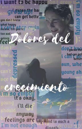 Dolores del crecimiento by -besosenlac0la