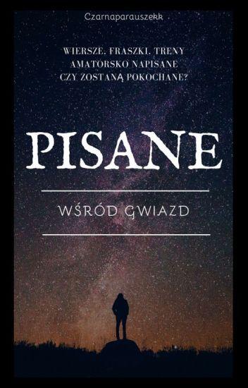 Pisane Wśród Gwiazd Czarnuszkaaa Wattpad