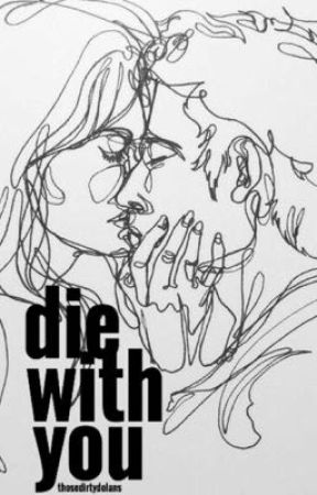Die With You • Dolan Twins by dirtyhaz