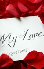 My Love by CresentMoonLover
