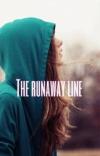 The runaway line by friskyvampire12