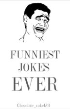Funniest Jokes Ever by Chocolate_cake123