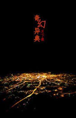 Đọc truyện Kỳ huyễn dị điển - tác giả: Nguyệt Hạ Tang