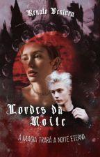 Lordes da Noite by Yukiteru01z