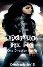 Operation Fix Me (Sequel to Operation One Direction) by onedirectionluv1D