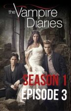 The Vampire Diaries Season 1 Episode 3 ~Friday Night Bites~ by vampirechick04