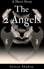 The Two Angels (Short Story) [COMPLETED] by Scaren