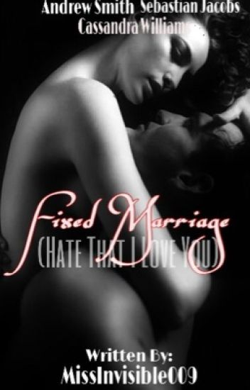 Fixed Marriage (Hate That I Love You) COMPLETED *PG18*