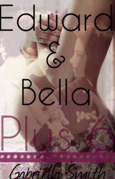 Edward and Bella Plus 6 by ZanessaGaily