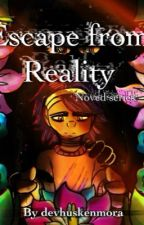 Escape from reality by fallingheart123