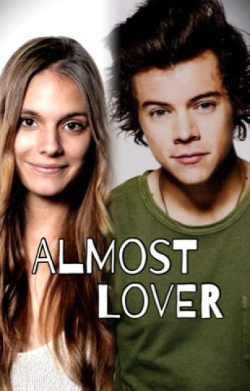 Almost Lover (Harry Styles) - Book 1