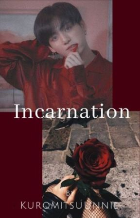 Incarnation by KuromitsuUnnie
