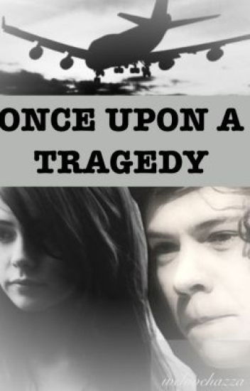 Once Upon A Tragedy- A Harry Styles FanFiction