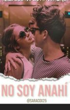 No soy Anahí by SaraCox25