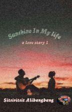 Sunshine in my life (A Love Story 1) by sitsiritsit8080