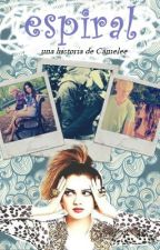 Espiral (fanfic Raura) by iamcamelee