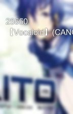 25550 【Vocaloid】(CANCELLED) by 00w000